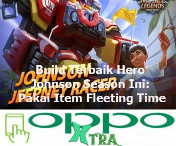 Build Terbaik Hero Johnson Season Ini: Pakai Item Fleeting Time