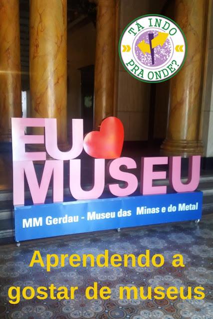Aprendendo a gostar de museus