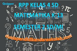 RPP Kurikulum 2013 Revisi Kelas 4 SD/MI Semester 2 Mata Pelajaran Matematika