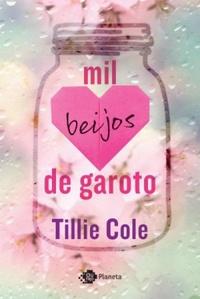 Corações de luar e sorrisos de luz do sol (Mil beijos de garotos, Tillie Cole)