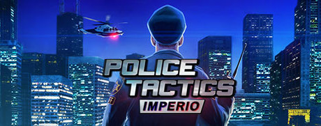 Baixar Police Tactics: Imperio (PC) 2016 + Crack