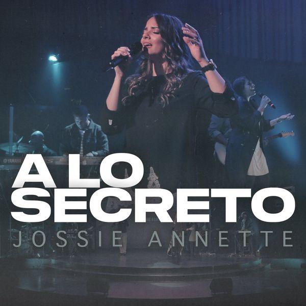 Jossie Annette – A Lo Secreto (Single) 2021 (Exclusivo WC)