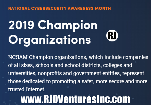 NATIONAL #CYBERSECURITY AWARENESS MONTH   2019 Champion Organizations   (RJO Ventures, Inc. is a Proud Member) #RJOVenturesInc