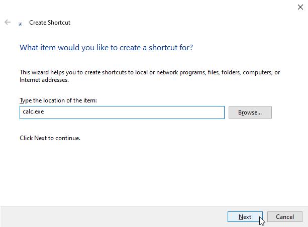 ในหน้าต่างสร้าง Shortcut พิมพ์ calc.exe และคลิกที่ปุ่ม Next
