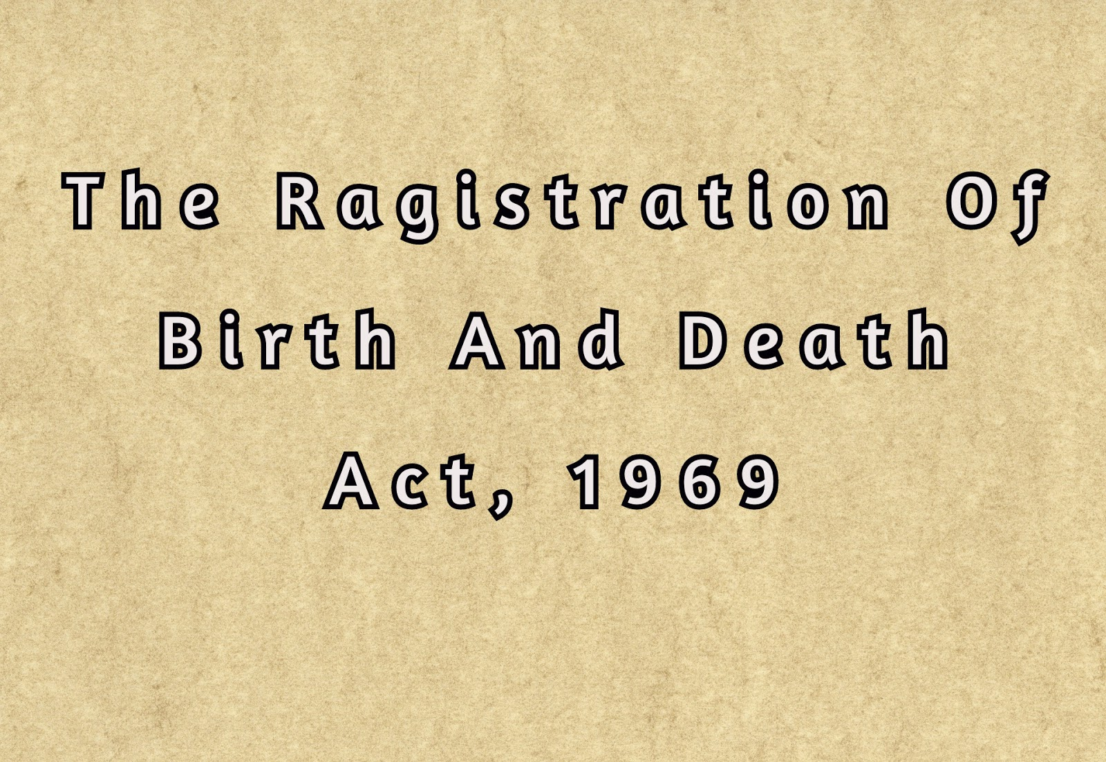 Births and deaths Registration Act, 1969