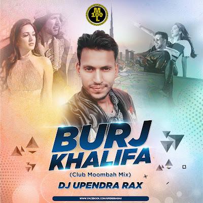 Burj Khalifa Remix Moombah Style DJ Upendra RaX
