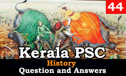 Kerala PSC History Question and Answers - 44
