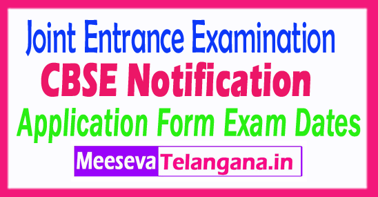Joint Entrance Examination(JEE) 2018 Application Form, Notification, Exam Dates, Fee Last Date & Admit Card