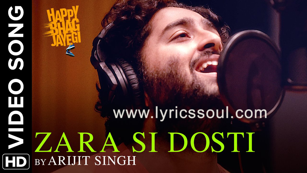 The Zara Si Dosti lyrics from 'Happy Bhag Jayegi', The song has been sung by Arijit Singh, , . featuring Diana Penty, Abhay Deol, Jimmy Sheirgill, Ali Fazal. The music has been composed by Sohail Sen, , . The lyrics of Zara Si Dosti has been penned by Mudassar Aziz