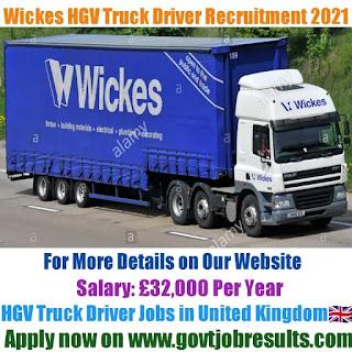 Wickes HGV Truck Driver Recruitment 2021-22
