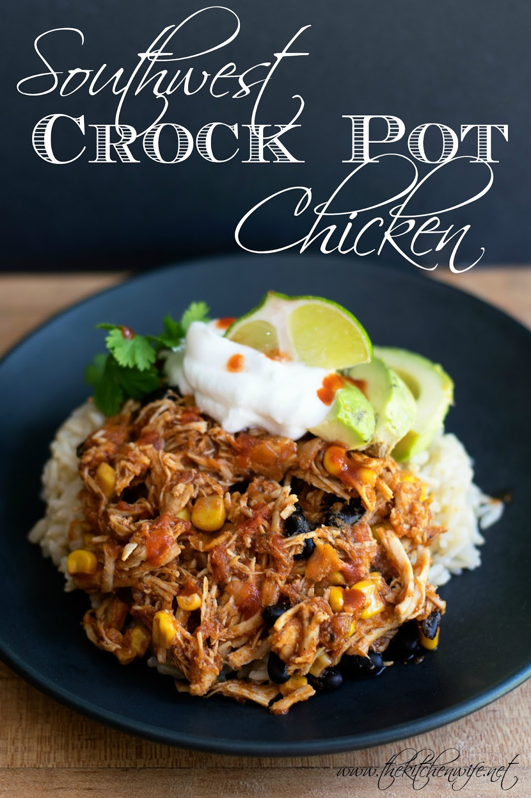 Easy Southwest Crock Pot Chicken Recipe - The Kitchen Wife-5370