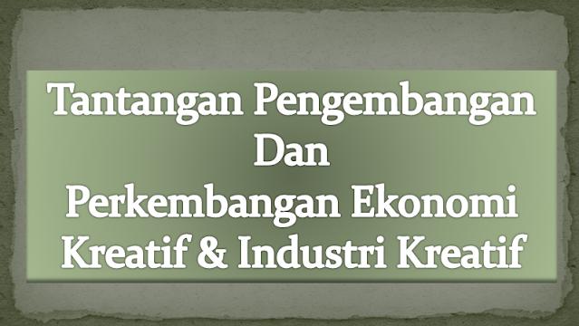 Tantangan Pengembangan dan Perkembangan Ekonomi Kreatif Serta Industri_Kreatif di Indonesia
