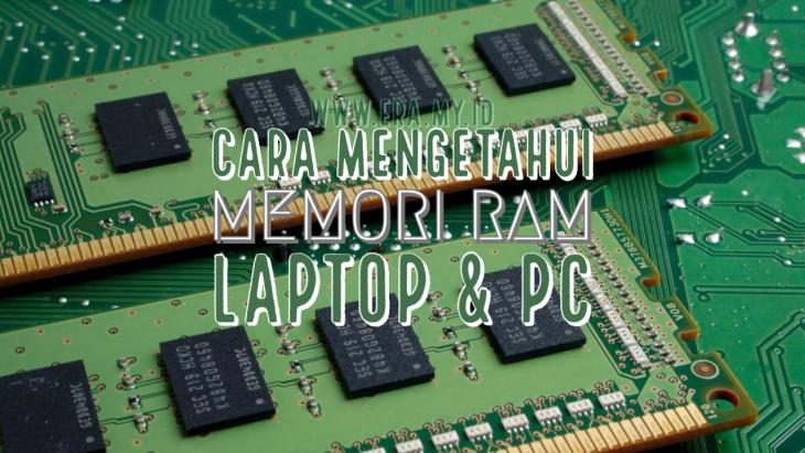 Cara Mengetahui Memori RAM di Laptop dan PC ( Tutorial Lengkap )