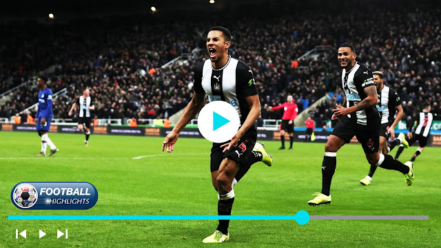 Newcastle United vs Chelsea – Highlights