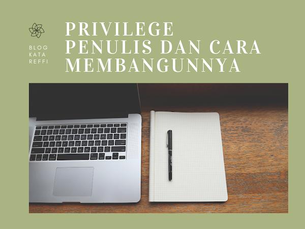 Privilege Penulis dan Cara Membangunnya