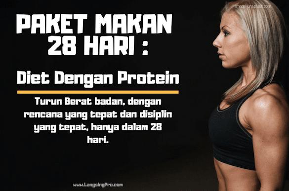 PAKET MAKAN 28 HARI: Diet Menurunkan Berat Badan dengan Protein Tinggi