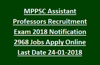 MPPSC Assistant Professors Recruitment Exam 2018 Notification 2968 Jobs Apply Online Last Date 24-01-2018
