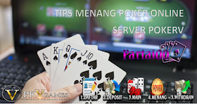 PartaiQQ Dengan Tips Menang Bermain Poker Online Server PokerV