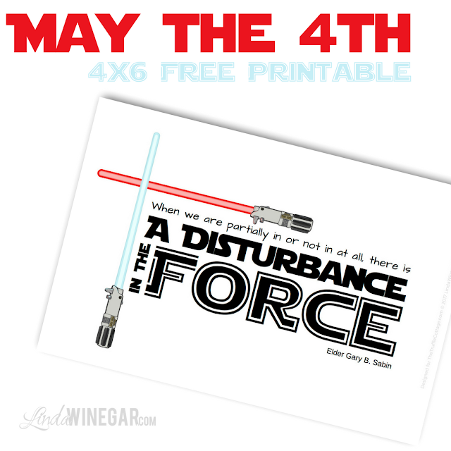 May The 4th Be With You! 4x6 General Conference Printable