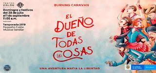 EL DUEÑO DE TODAS LAS COSAS Burning Caravan | TEATRO COLON