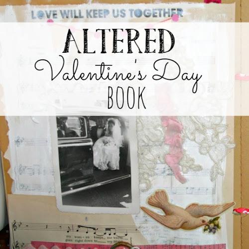 Altered Valentine's Day Book - Part I