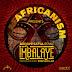 Africanism, Bob Sinclar - Imbalaye (Boddhi Satva Ancestral Soul Extended Remix)