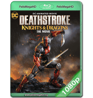 DEATHSTROKE: CABALLEROS Y DRAGONES (2020) WEB-DL 1080P HD MKV ESPAÑOL LATINO