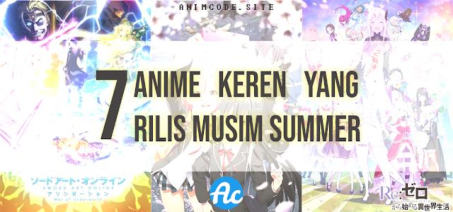 Makin Seru ! 7 Anime yang Akan Hadir Pada Musim Summer 2020