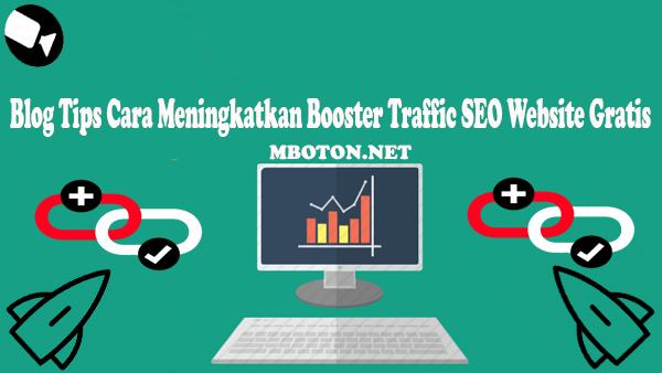 ara meningkatkan booster traffic SEO website gratis untuk mendorong website anda pemula pada lalu lintas