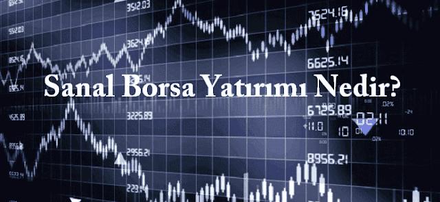 Sanal Borsa Yatırımı Nedir? Nasıl Yapılır?