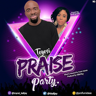 Toyosi ft. Tesharah | Praise Party