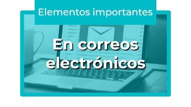 3 elementos importantes en un correo electrónico