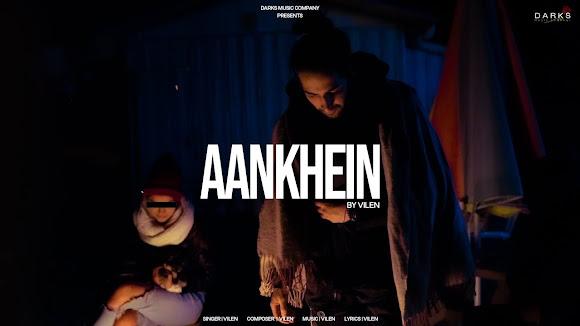Vilen - Aankhein Song Lyrics Lyrics Planet
