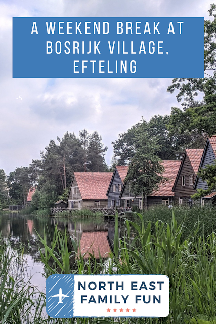 A Weekend Break at Bosrijk Village, Efteling (A Review)