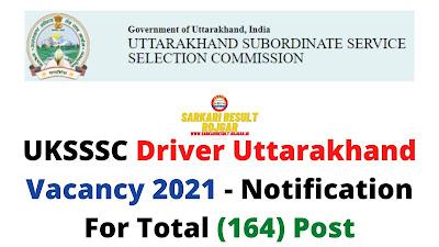 UKSSSC Driver Uttarakhand Vacancy 2021 - Notification For Total (164) Post