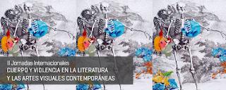II Jornadas internacionales  / Cuerpo y violencia en la literatura y las artes visuales contemporáneas