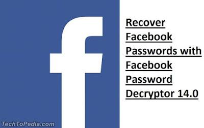 Recover Facebook Passwords with Facebook Password Decryptor 14.0