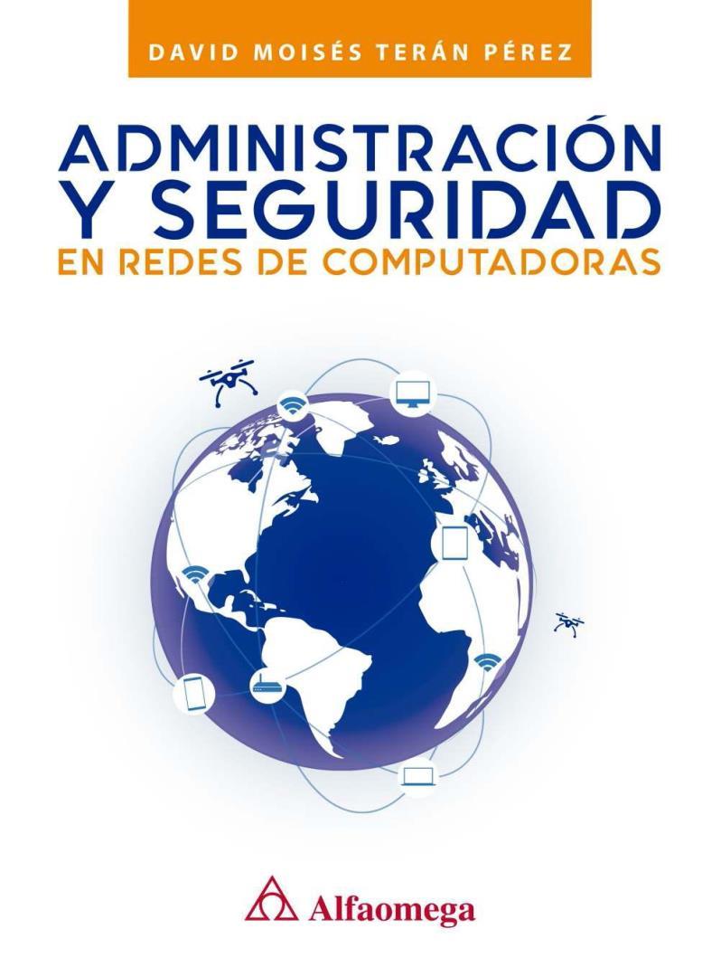 Administración y seguridad en redes de computadoras – David Moisés Terán Pérez
