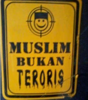 Muslim Bukan Teroris?