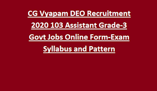 CG Vyapam DEO Recruitment 2020 12 Assistant Grade-3 Govt Jobs Online Form-Exam Syllabus and Pattern
