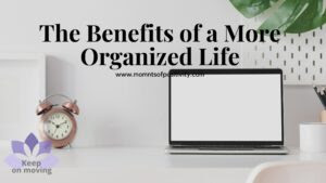 The Benefits of a More Organized Life