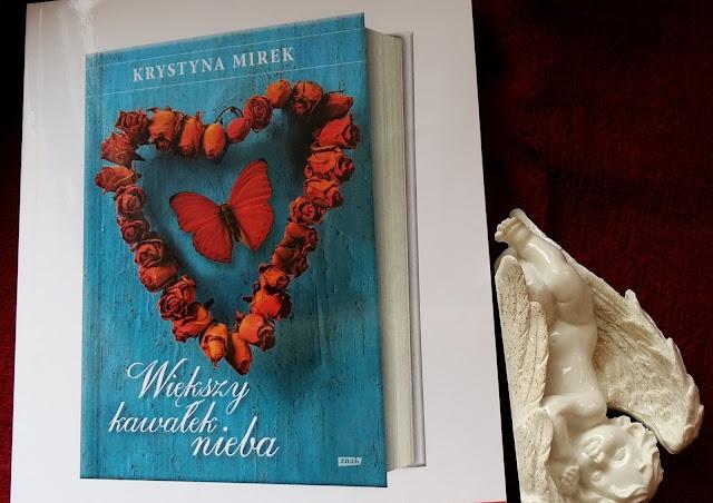"""A jednak nigdy nie jest za późno na """"Większy kawałek nieba"""". Recenzja powieści Krystyny Mirek."""