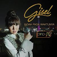 Gisel Lirik Indah Pada Waktunya www.unitedlyrics.com