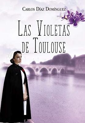 Las violetas de Toulouse - Carlos Díaz Domínguez (2020)