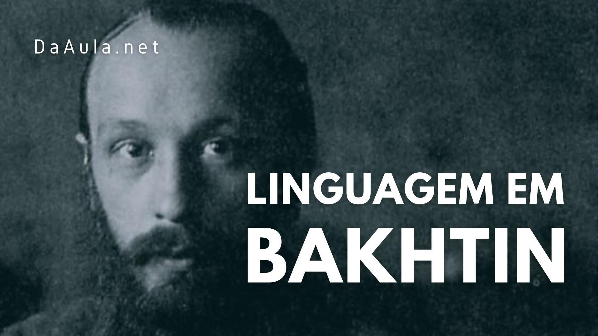 A linguagem em Bakhtin: pontos e pespontos