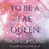 Release Blitz - To Be a Fae Queen by Tricia Copeland