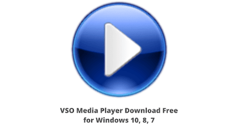 VSO Media Player Download Free for Windows 10, 8, 7