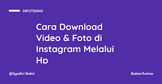 Cara Download Video Atau Foto di Instagram  Melalui Hp