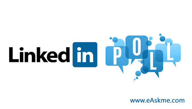 LinkedIn Polls: LinkedIn Allowing Users to Add Polls within Their Posts: eAskme