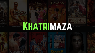 Khatrimaza 2021: Full HD Bollywood, Hollywood Dubbed Movies Download (हिंदी मूवी डाउनलोड)